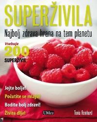 superživila - Najbolj zdrava hrana na tem planetu