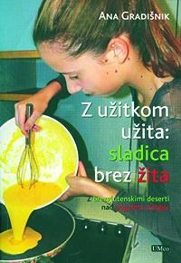 Z užitkom užita: Sladica brez žita - Ana Gradišnik