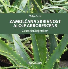 Zamolčana skrivnost aloje arborescens - Za uspešen boj z rakom