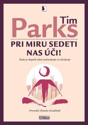 Pri miru sedeti nas uči - Tim Parks